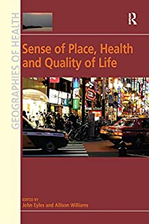Sense of Place, Health and Quality of Life (Geographies of Health Series)