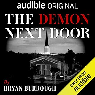 The Demon Next Door                   By:                                                                                                                                 Bryan Burrough                               Narrated by:                                                                                                                                 Steve White                      Length: 2 hrs and 45 mins     20,370 ratings     Overall 4.0