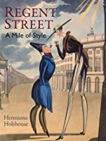 History of Regent Street: A Mile of Style