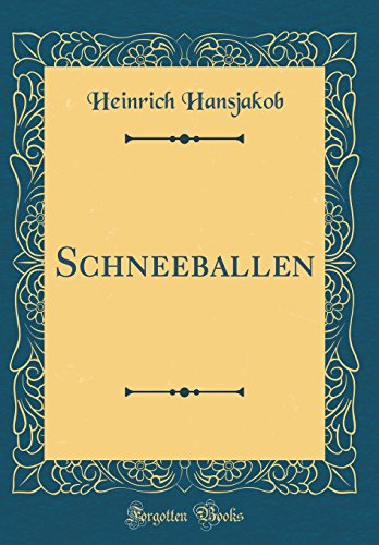 Schneeballen (Classic Reprint)