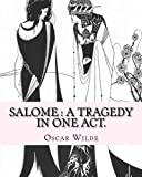 Salome : a tragedy in one act. By: Oscar Wilde, Drawings By: Aubrey Beardsley: Aubrey Vincent Beardsley (21 August 1872 – 16 March 1898) was an English illustrator and author.