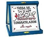 Partycolarità TARGHETTA 25 Anni di Matrimonio Gadget Nozze d'Argento - Targa del Venticinquesimo Anniversario di Matrimonio - Congratulazioni