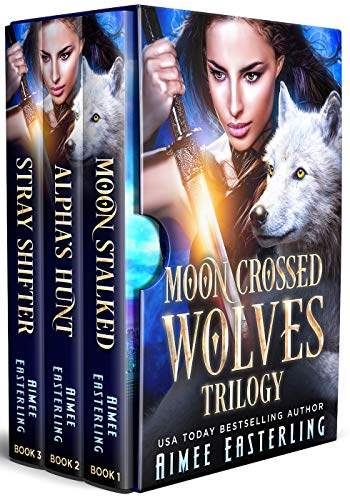 Featured Fantasy: Moon Crossed Wolves Trilogy by Aimee Easterling