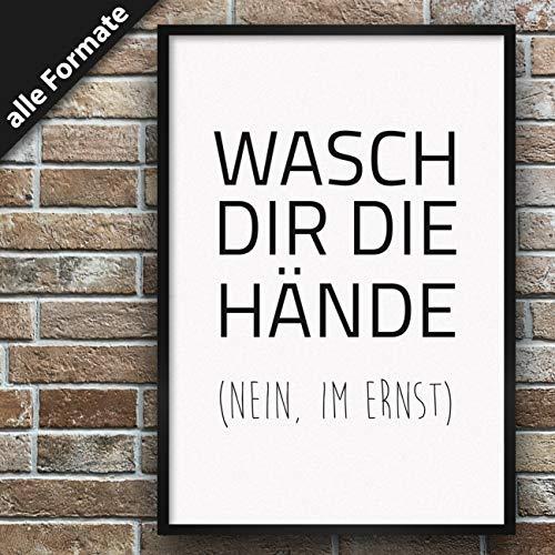 Papierschmiede Spruch-Poster | Stilvollle Wanddeko für den Bilderrahmen | DIN A4 (21x30 cm) | Wasch Dir die Hände - Nein im Ernst!