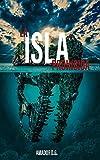La Isla Prohibida: Novela histórica