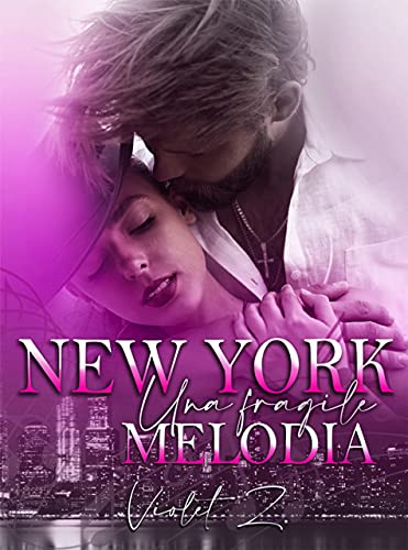 New York, Una Fragile Melodia: (Music Love Series #2)