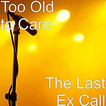 The Last Ex Call