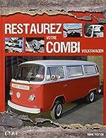 Restaurez votre combi Volkswagen de Mark Paxton