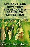 Jo's Boys, and How They Turned Out: A Sequel to 'Little Men' Annotated