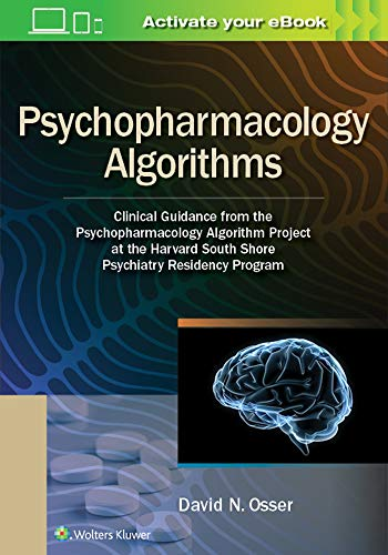 Compare Textbook Prices for Psychopharmacology Algorithms: Clinical Guidance from the Psychopharmacology Algorithm Project at the Harvard South Shore Psychiatry Residency Program First Edition ISBN 9781975151195 by Osser, David