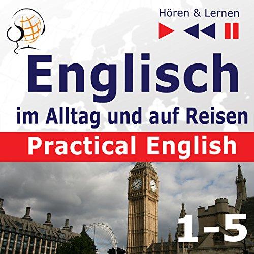 Practical English: Niveau A2 bis B1 (Hören & Lernen: Englisch im Alltag und auf Reisen 1-5) Titelbild