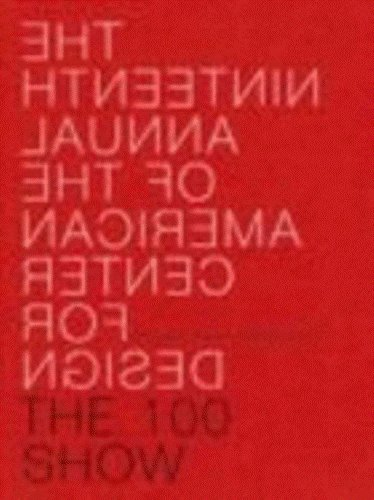 100 Show 19: The Nineteenth Annual of the American Center for Design
