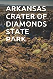 ARKANSAS CRATER OF DIAMONDS STATE PARK: Blank Lined Journal for Arkansas Camping, Hiking, Fishing, Hunting, Kayaking, and All Other Outdoor Activities