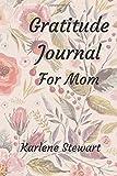 Gratitude Journal: For Mom