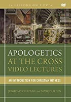 Apologetics at the Cross Video Lectures: An Introduction for Christian Witness [DVD]