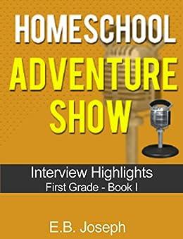 Homeschool Adventure Show: Interview  Highlights-First Grade Book I