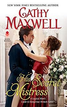 His Secret Mistress: A Logical Man's Guide to Dangerous Women Novel by [Cathy Maxwell]