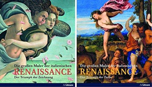 Die großen Maler der italienischen Renaissance, 2 Bände: Der Triumph der Zeichnung / Der Triumph der Farbe