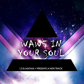 Wave in Your Soul