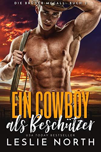 Ein Cowboy als Beschützer (Die Brüder McCall 2)