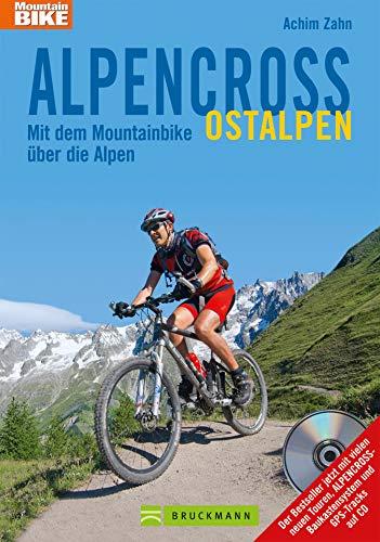 Alpencross Ostalpen – Mit dem Mountainbike über die Alpen: Alle Touren vom MTB-Papst Achim Zahn. Fast 20 neue Touren über Gardasee, Chiemsee, Bodensee, ... Tourendaten (Mountainbiketouren)