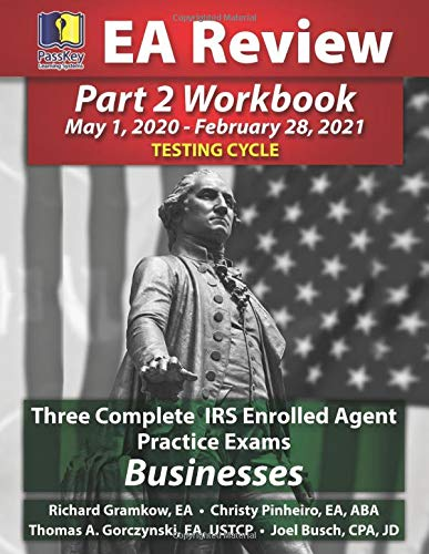 PassKey Learning Systems EA Review Part 2 Workbook: Three Complete IRS Enrolled Agent Practice Exams for Businesses: -Febru Testing Cycle