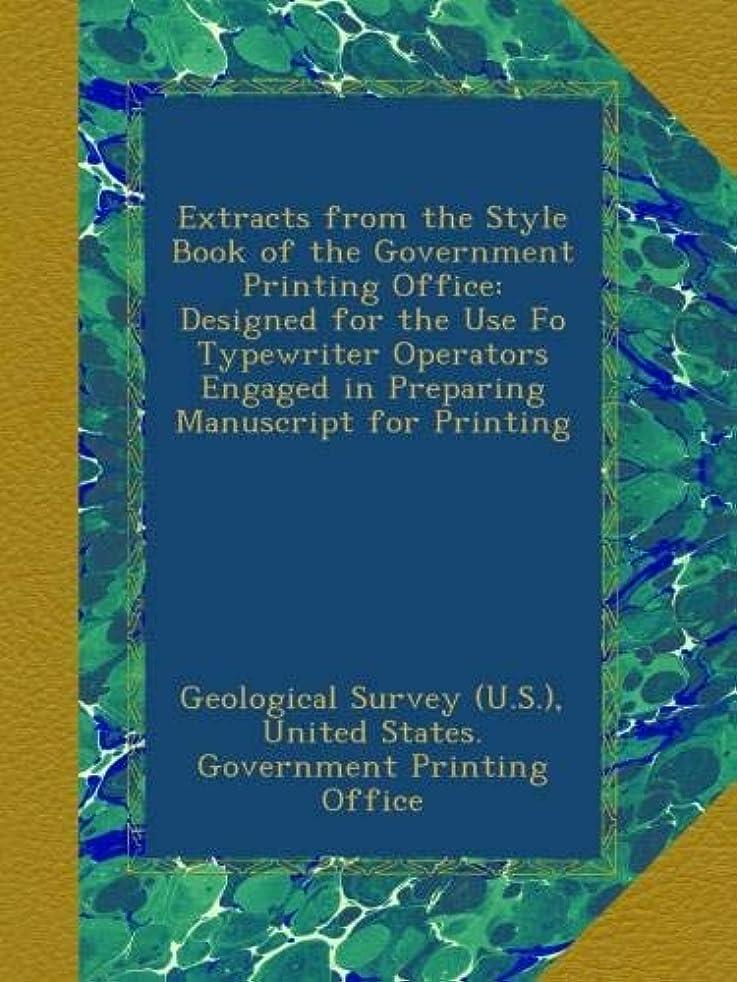 卒業はさみ寄生虫Extracts from the Style Book of the Government Printing Office: Designed for the Use Fo Typewriter Operators Engaged in Preparing Manuscript for Printing