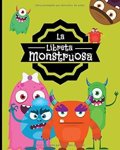 La Libreta Monstruosa: Diario Cuaderno con lineas y rayas para niños de 3 a 10 años con muchos dibujos en el interior de Monstruos para escribir notas ... 100 páginas de gran tamaño ideal para regalo