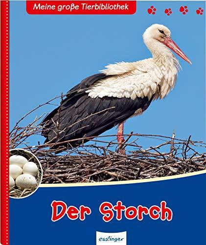 Der Storch (Meine große Tierbibliothek)
