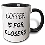 3dRose Coffee Is For Closers Mug, 11 oz, Black