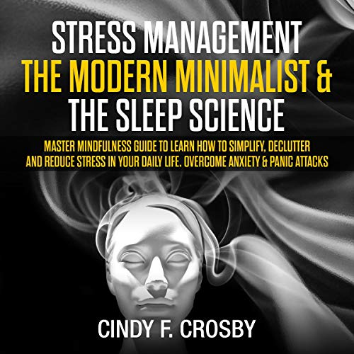 Stress Management: The Modern Minimalist & The Sleep Science cover art