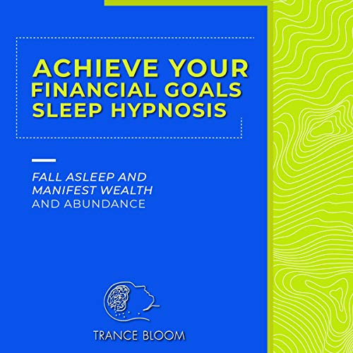 『Achieve Your Financial Goals Sleep Hypnosis』のカバーアート
