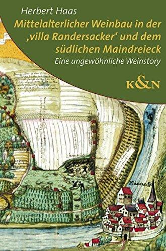 Mittelalterlicher Weinbau in der 'villa Randersacker' und dem südlichen Maindreieck: Eine ungewöhnliche Weinstory