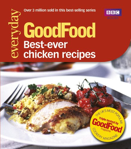 Good Food: Best Ever Chicken Recipes: Triple-tested Recipes (GoodFood 101) (English Edition)
