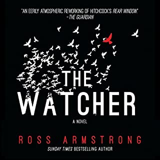 The Watcher                   By:                                                                                                                                 Ross Armstrong                               Narrated by:                                                                                                                                 Catherine Steadman                      Length: 7 hrs and 51 mins     110 ratings     Overall 3.9
