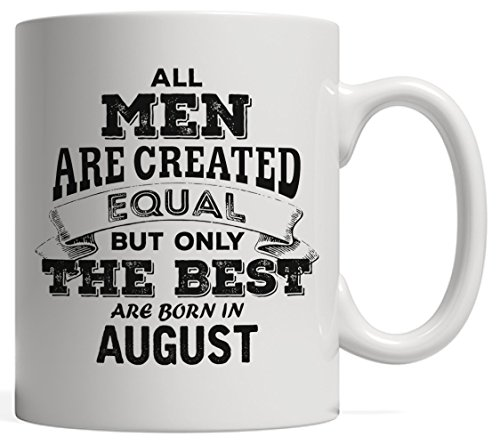 All Men are Created Equal but Only the Best are Born in August - The Legends   Leo Pride Birthday & Anniversary Gift Mug