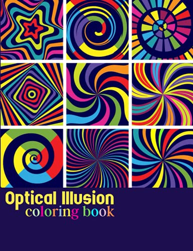 Compare Textbook Prices for optical illusion coloring book: 60 Psychedelic Geometric Illusion Patterns Coloring for girls, boys, men and women Relaxation with Stress Relieving  ISBN 9798513515623 by Press, Joseph Coloring