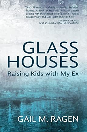 Glass Houses: Raising Kids With My Ex