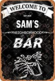 DINGDUO - Cartel de metal vintage con texto en inglés 'Welcome to Sam's Neighborhood Bar para garaje, casa, bar, bar, bar, cueva, estilo retro, 20 x 30 cm