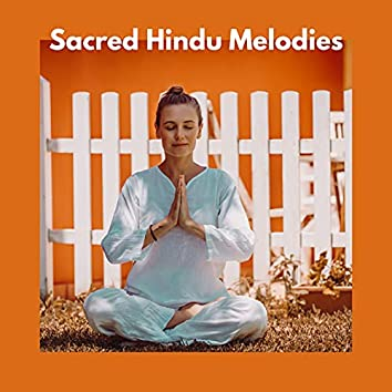 Sacred Hindu Melodies – Ambient New Age Melodies for Deep Meditation and Prayers, Buddha, Yoga, Spirituality