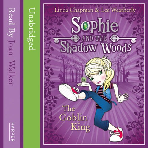 Sophie and the Shadow Woods (1) – The Goblin King cover art