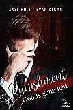 PUNISHMENT: (roman gay) Partie 2 : Goods gone Bad
