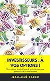 Investisseurs : à vos options !: Mon système simple à base de vente de puts, pour générer 2% à 5% tous les mois (French Edition)