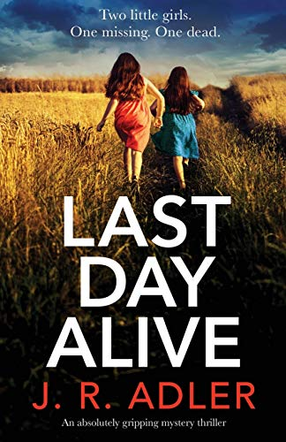 Last Day Alive: An absolutely gripping mystery thriller (Detective Kimberley King)