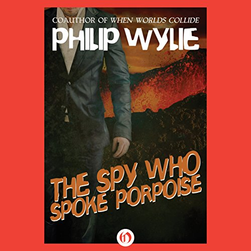 The Spy Who Spoke Porpoise audiobook cover art