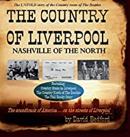 The Country of Liverpool: Nashville of the North