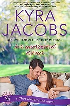 Her Unexpected Detour (Checkerberry Inn Book 1) by [Kyra Jacobs]