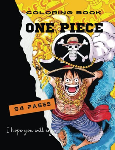 ONE PIECE COLORING BOOK 94 PAGES: Customize Your Favorite One Piece Characters! Amazing Drawings(Book For Adults & Teens) Anime Colouring Books for ... Fans/Color To Relax One Piece With 94 pages