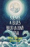 Suenas a blues bajo la luna llena (Libro 1) (Serie Luna)