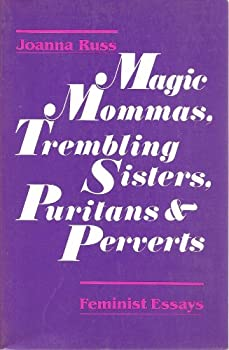 Magic Mommas, Trembling Sisters, Puritans & Perverts: Essays on Sex & Pornography 0895941635 Book Cover